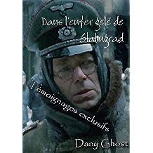 Dans l'enfer gelé de Stalingrad (French Edition)