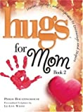 Hugs for Mom, Philis Boultinghouse, 1582293716