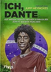 Ich, Dante: Aus armen Verhältnissen in Brasilien zum FC Bayern München