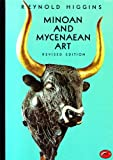 Minoan and Mycenaen Art (World of Art)