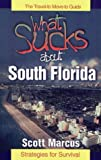 What Sucks about South Florida, Scott Marcus, 0964035480