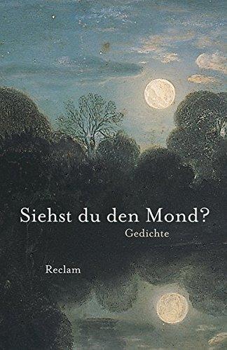 siehst-du-den-mond-gedichte-aus-der-deutschen-literatur-reclams-universal-bibliothek