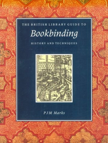 The British Library Guide to Bookbinding: History and Techniques (British Library Guides)