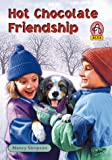 img - for Hot Chocolate Friendship (Alex Series 3) book / textbook / text book