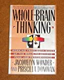 Whole-Brain Thinking : Working Both Sides of the Brain to Achieve Peak Job Performance, Wonder, Jacquelyn, 0688116175