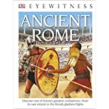DK Eyewitness Books: Ancient Rome (Library Edition)
