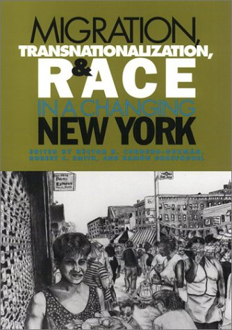 Download Migration, Transnationalization, and Race in a Changing New York pdf epub