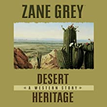 Desert Heritage: A Western Story Audiobook by Zane Grey Narrated by B. J. Harrison