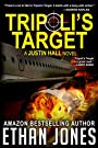 Tripoli's Target: A Justin Hall Spy Thriller: Action, Mystery, International Espionage and Suspense - Book 2