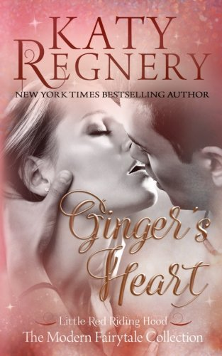Ginger's Heart (a modern fairytale) - Ginger Heart