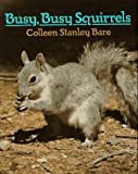 Busy, Busy Squirrels, Colleen Stanley Bare, 0525650636