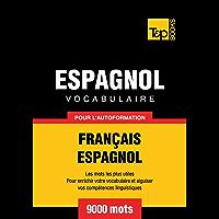 Vocabulaire Français-Espagnol pour l'autoformation - 9000 mots (T&P Books) (French Edition)