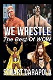 We Wrestle: The Best Of WCW