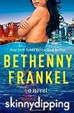 """""""Skinnydipping"""" av Bethenny Frankel"""