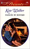 Fiancee by Mistake, Kate Walker, 0373121504