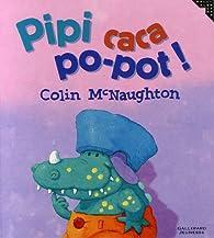 Pipi caca po-pot! par Colin McNaughton