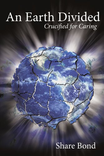 An Earth Divided: Crucified for Caring