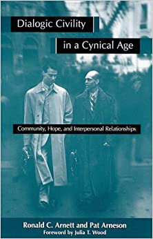 Book Dialogic Civility in a Cynical Age: Community, Hope, and Interpersonal Relationships (SUNY Series, Communication Studies) (Suny Series in Communication Studies)