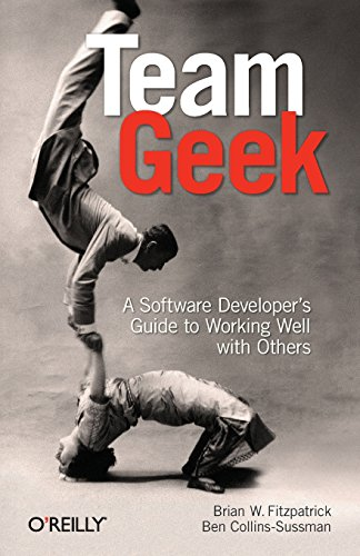 Team Geek: A Software Developer's Guide to Working Well with Others by O'Reilly Media