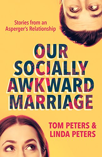 Our Socially Awkward Marriage: Stories from an Asperger's Relationship cover