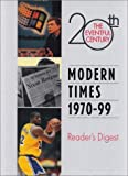 Modern Times, 1970-99, Reader's Digest Editors, 0762102721