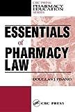 Essentials of Pharmacy Law (Pharmacy Education Series)
