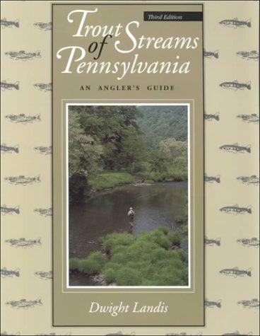 Trout Streams of Pennsylvania: An Angler