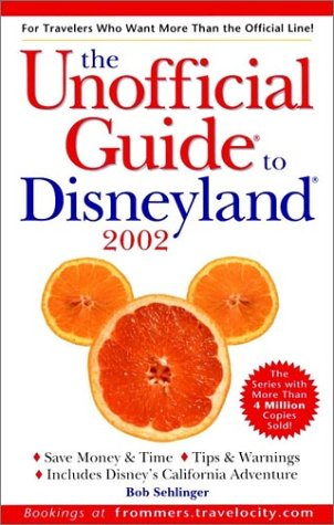 The Unofficial Guide? to Disneyland? 2002 (Unofficial Guides) PDF