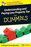Understanding and Paying Less Property Tax for Dummies, Steven Sims, 0470758724