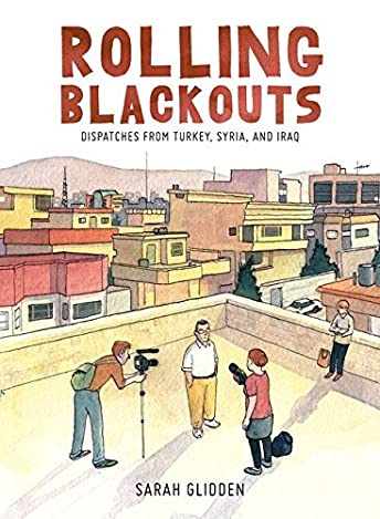 Rolling Blackouts: Dispatches from Turkey, Syria, and Iraq.