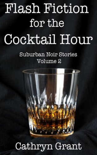 Flash Fiction for the Cocktail Hour - Volume (Flash Cocktail)