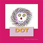 Dot | Philip R. Harrison