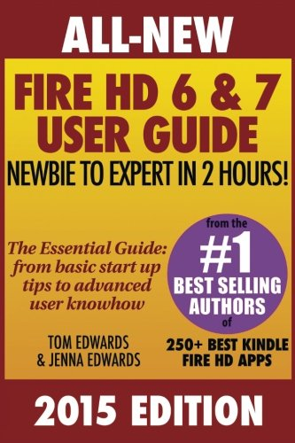 All New Fire HD 6 & 7 User Guide - Newbie to Expert in 2 Hours! PDF