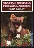 Stoats and Weasels, Polecats and Martens, Paddy Sleeman, 0905483758
