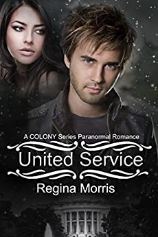 United Service: A COLONY Series Paranormal Romance (COLONY Vampires Book 2) by [Morris, Regina]