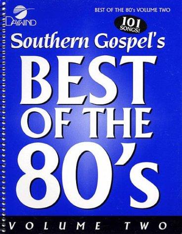 (Southern Gospel's Best of the '80s - Volume 2: Melody/Lyrics/Chords)