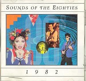 Sounds of the Eighties 80's : 1982