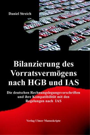 Bilanzierung des Vorratsvermögens nach HGB und IAS. Die deutschen Rechnungslegungsvorschriften und ihre Kompatibilität mit den Regelungen nach IAS