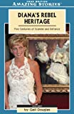 Diana's Rebel Heritage: Five Centuries of Scandal and Defiance (Amazing Stories (Altitude Publishing))