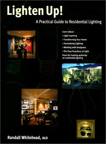 Lighten Up!: A Practical Guide to Residential Lighting