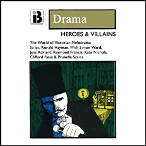 Heroes and Villains (and True Love Conquers All) (Dramatized) Performance
