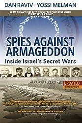 Spies Against Armageddon: Inside Israel's Secret Wars: Updated & Revised by Raviv, Dan, Melman, Yossi (2014) Paperback