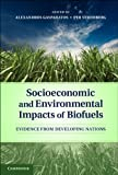 Socioeconomic and Environmental Impacts of Biofuels : Evidence from Developing Nations, , 1107009359