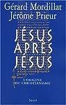 Jésus après Jésus. L'origine du christianisme par Mordillat