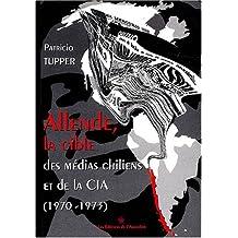 Allende, la cible des médias chiliens et de la CIA