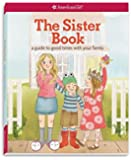 The Sister Book: A Guide to Good Times with Your Family (American Girl)