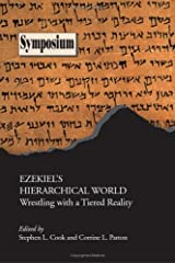 Ezekiel's Hierarchical World: Wrestling With A Tiered Reality (Symposium Series) (Society of Biblical Literature Symposium) Paperback