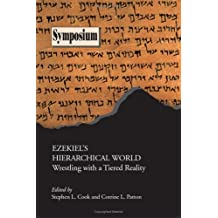 Ezekiel's Hierarchical World: Wrestling With A Tiered Reality (Symposium Series) (Society of Biblical Literature Symposium)