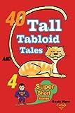 40 Tall Tabloid Tales and 4 Super Short, Scott Ware, 0595368328