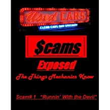 Used Car Scams Exposed The Things Mechanics Know